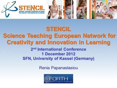 STENCIL Science Teaching European Network for Creativity and Innovation in Learning Science Teaching European Network for Creativity and Innovation in.