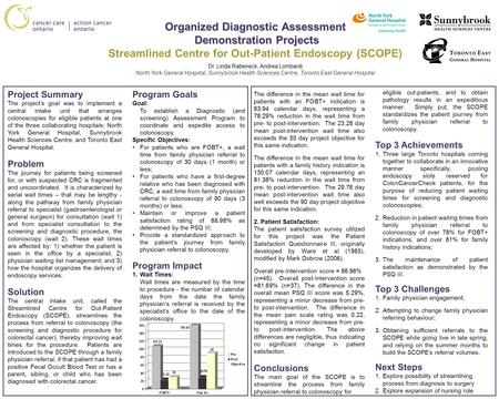Organized Diagnostic Assessment Demonstration Projects Organized Diagnostic Assessment Demonstration Projects Streamlined Centre for Out-Patient Endoscopy.
