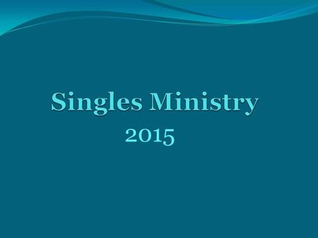 2015. Single's Ministry is Worship Through Speakers.