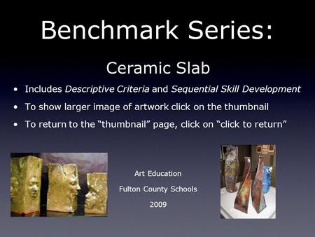 Benchmark Series: Ceramic Slab Includes Descriptive Criteria and Sequential Skill Development To show larger image of artwork click on the thumbnail To.