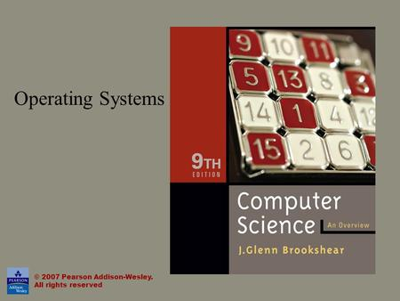 Operating Systems © 2007 Pearson Addison-Wesley. All rights reserved.