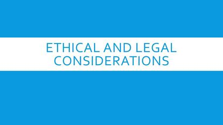 ETHICAL AND LEGAL CONSIDERATIONS. KEY TERMS- DEFINE  Battery  Ethics  Malpractice  Negligence  Risk management  Safety committee  Standard of care.