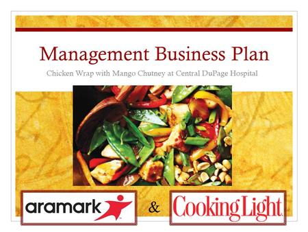 Management Business Plan Chicken Wrap with Mango Chutney at Central DuPage Hospital &
