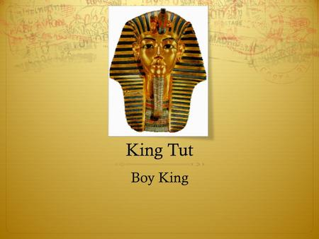 King Tut Boy King.