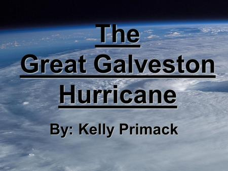 The Great Galveston Hurricane