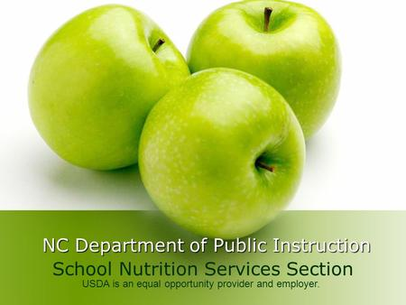 NC Department of Public Instruction School Nutrition Services Section USDA is an equal opportunity provider and employer.