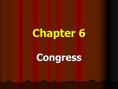 Chapter 6 Congress. Representing the People Section 3.