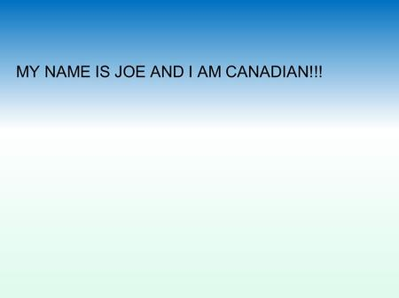 MY NAME IS JOE AND I AM CANADIAN!!!. Sectors of the Canadian Economy.