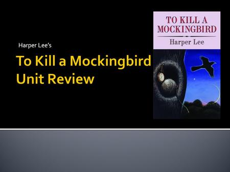aunt alexandra in to kill a mockingbird by harper lee essay Aunt alexandra comes to the finch residence at the end of chapter twelve,  declaring that the family decided that it would be best for scout and jem to have  some.