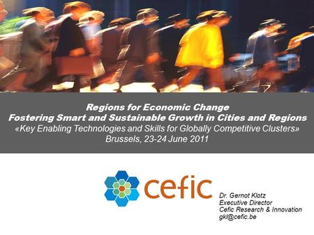 Regions for Economic Change Fostering Smart and Sustainable Growth in Cities and Regions «Key Enabling Technologies and Skills for Globally Competitive.