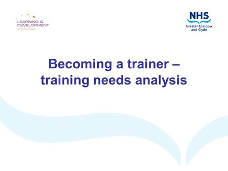 Becoming a trainer – training needs analysis