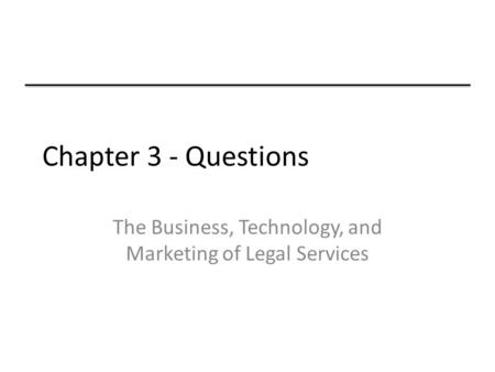 The Business, Technology, and Marketing of Legal Services