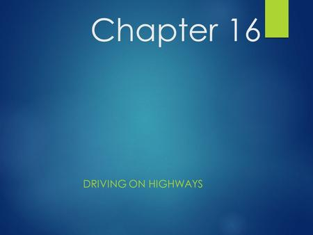 Chapter 16 Driving on Highways.