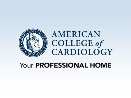 The ACC is actively working with Congress and other key stakeholders to develop a health care system that: A Puts patients first Rewards cardiovascular.