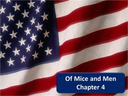 Of Mice and Men Chapter 4.