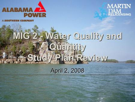 MIG 2 - Water Quality and Quantity Study Plan Review April 2, 2008.