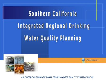 SOUTHERN CALIFORNIA REGIONAL DRINKING WATER QUALITY STRATEGY GROUP.