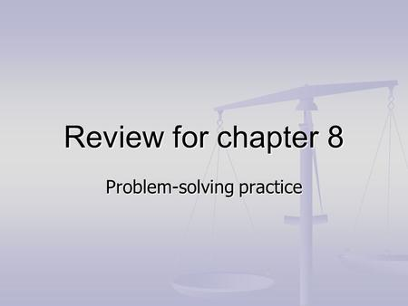 Review for chapter 8 Problem-solving practice. Calculating masses 1) Calculate the molecular mass of pentane 2) Calculate the formula mass of calcium.