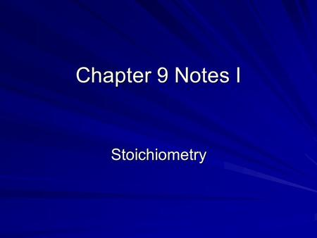 Chapter 9 Notes I Stoichiometry. Stoichiometry Calculations of quantities in chemical reactions This means using balanced equations to calculate quantities.