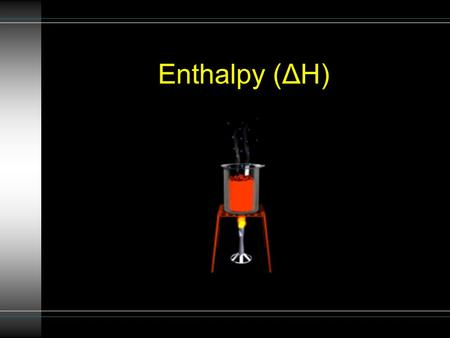 Enthalpy (ΔH). Calorimetry the measurement of heat flow in/out of a system performed in a calorimeter the heat released by the system is equal to the.