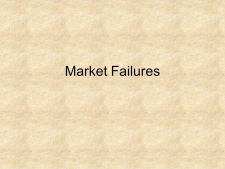 Market Failures. Pop Quiz 1.) List three types of monopolies? 2.) List the 4 types of market structures discussed in class. 3.) There are more monopolies.
