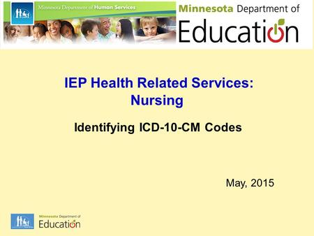 IEP Health Related Services: Nursing Identifying ICD-10-CM Codes May, 2015.