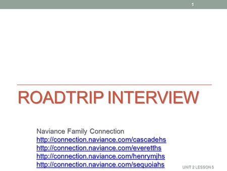 ROADTRIP INTERVIEW Naviance Family Connection