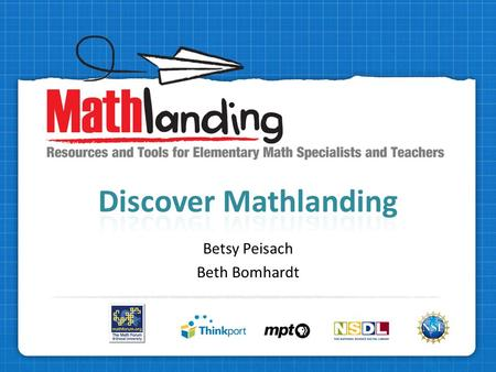 Betsy Peisach Beth Bomhardt. Free! Funded through the National Science Foundation Part of the National Service for Distributed Learning Elementary math.