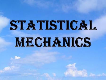 STATISTICAL MECHANICS. MICROSCOPIC AND MACROSCOPIC SYSTEM.