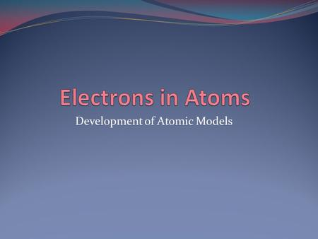 Development of Atomic Models. Things Rutherford's Atomic Model Could Explain Protons and Neutrons composed the atomic nucleus Electrons move around the.