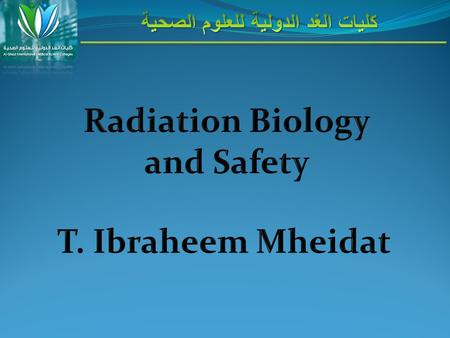  Introduction to Radiation Biology: For Radiation Biology, our main interest is in the biological effects of ionizing radiation produced by artificial.
