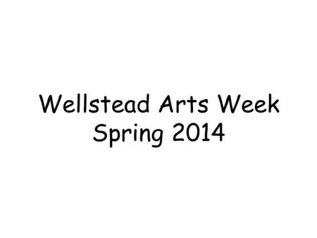 Wellstead Arts Week Spring 2014. Roy Lichtenstein.