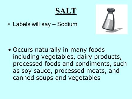 SALT Labels will say – Sodium