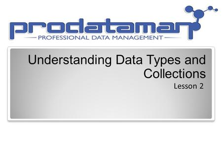 Understanding Data Types and Collections Lesson 2.