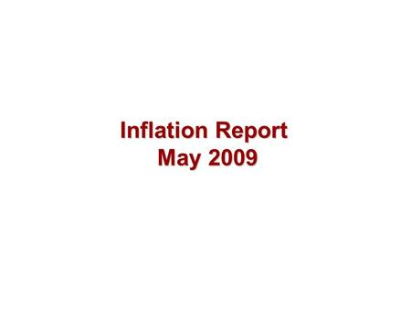 Inflation Report May 2009. Money and asset prices.