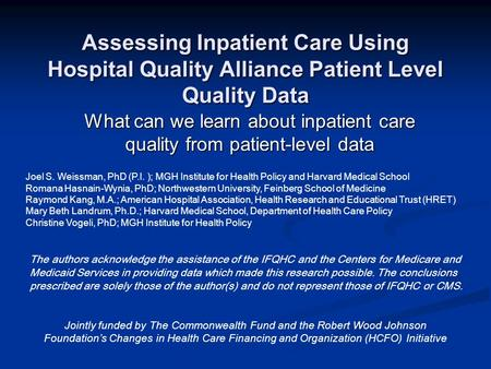 Assessing Inpatient Care Using Hospital Quality Alliance Patient Level Quality Data What can we learn about inpatient care quality from patient-level data.