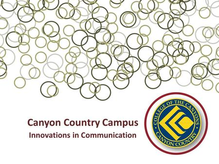 Canyon Country Campus Innovations in Communication.