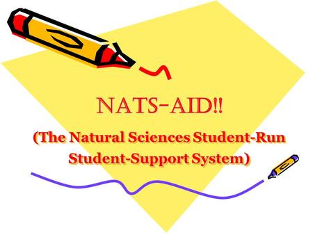 NATS-AID!!NATS-AID!! (The Natural Sciences Student-Run Student-Support System)