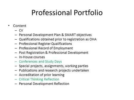 Professional Portfolio Content – CV – Personal Development Plan & SMART objectives – Qualifications obtained prior to registration as OHA – Professional.