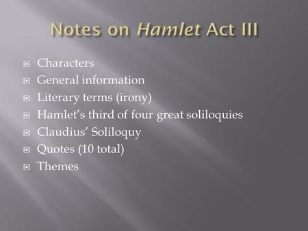 a literary analysis of the play hamlet prince of denmark by william shakespeare An analysis of the characters in hamlet hamlet by william shakespeare has been considered by many critics as one of the best plays in english literature it has also been considered as one of the best tragedies among the many shakespeare wrote.