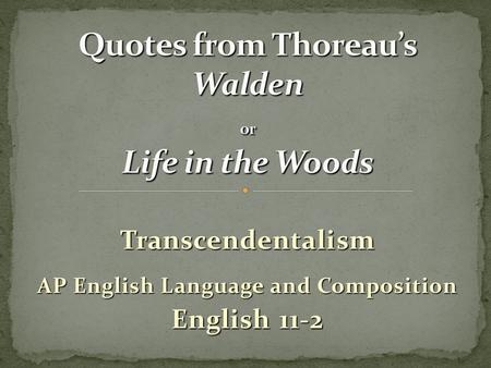Transcendentalism AP English Language and Composition English 11-2.