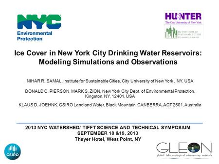 Ice Cover in New York City Drinking Water Reservoirs: Modeling Simulations and Observations NIHAR R. SAMAL, Institute for Sustainable Cities, City University.