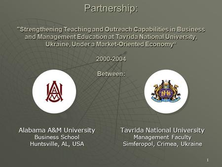1 Partnership: Strengthening Teaching and Outreach Capabilities in Business and Management Education at Tavrida National University, Ukraine, Under a.