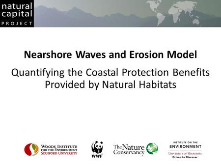 Nearshore Waves and Erosion Model Quantifying the Coastal Protection Benefits Provided by Natural Habitats.