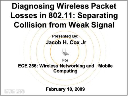 ECE 256: Wireless Networking and Mobile Computing