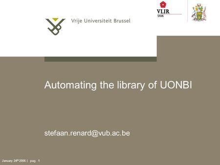 January 24 th 2006 | pag. 1 Automating the library of UONBI