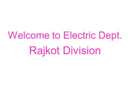 Welcome to Electric Dept. Rajkot Division. How MCB works.