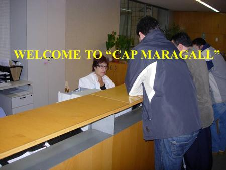 "WELCOME TO ""CAP MARAGALL"". Health Education Prevention activities in healthy people To Promote healthy habits: Balanced diet Exercise Smoking & alcohol."