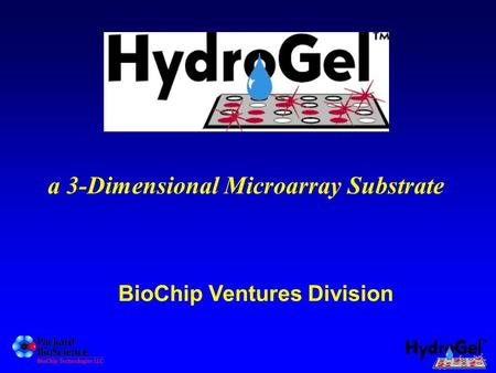 BioChip Ventures Division a 3-Dimensional Microarray Substrate.