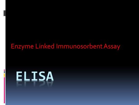 Enzyme Linked Immunosorbent Assay. Purpose of ELISA  To detect antibodies in your blood or urine.  To see if you have been exposed to a disease.
